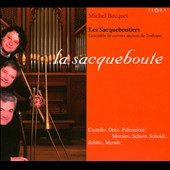 La Sacqueboute: works by Castello, Ortiz, Falconiero, Morales, Schein, Scheidt et al. performed on period brass