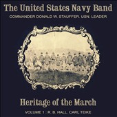 Heritage of the March, Vol. 1 / US Navy Band, Stauffer