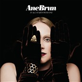 Ane Brun: It All Starts with One *