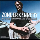 Zonder Kennedy/Scoville Junkies: Zonder Kennedy & The Scoville Junkies [Slipcase]