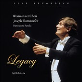 Legacy: April 18, 2004 - Rachmaninov, Davies, Durufle, Stravinsky and Poulenc / Westminster Choir