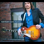 Scott Tarulli: Anytime, Anywhere [Digipak]