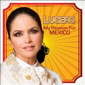Lucero: My Passion for Mexico
