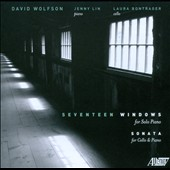 David Wolfson: Seventeen Windows for Solo Piano; Sonata for Cello / Jenny Lin, piano; Laura Bontrager, cello