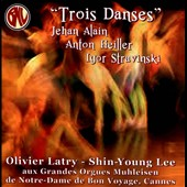 Jehan Alain:Trois Danses; Anton Hieller: Tanz-Toccata; Stravinsky: The Rite of Spring / Olivier Latry & Shin-Young Lee: organs