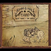 John D. Hale Band/John D. Hale: More Than I Can Handle