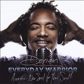 Dorian (Neo Soul): Everyday Warrior: Acoustic-Neo Soul for Your Soul!