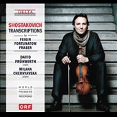 Shostakovich Transcriptions by Feigin, Fortunatow, Fraser / David Frühwirth: violin; Milana Chernyavska: piano