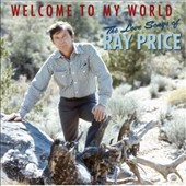 Ray Price: Welcome to My World: The Love Songs of Ray Price