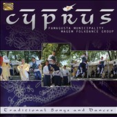 Famagusta Municipality Magem Folkdance Group: Cyprus: Traditional Songs And Dance