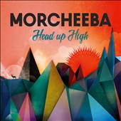 Morcheeba: Head Up High [Digipak]