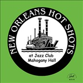 New Orleans Hot Shots: At Jazz Club Mahogany Hall