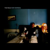 The Rails (UK): Fair Warning