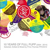 Prins Thomas: 10 Years of Full Pupp (2004-2014) [Digipak] *