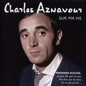 Charles Aznavour: Sur Ma Vie [Jacques Canetti Productions] *