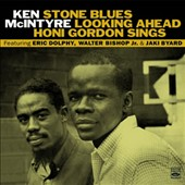 Eric Dolphy/Ken McIntyre: Stone Blues/Looking Ahead/Honi Gordon Sings
