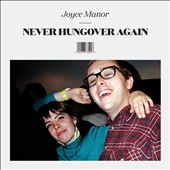 Joyce Manor: Never Hungover Again [Digipak]