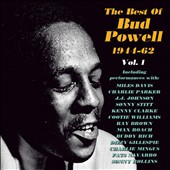 Bud Powell: The Best of Bud Powell 1944-1962, Vol. 1