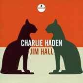 Jim Hall/Charlie Haden: Charlie Haden/Jim Hall