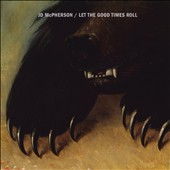 JD McPherson: Let the Good Times Roll [Slipcase]
