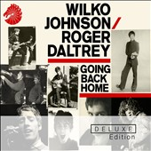Roger Daltrey/Wilko Johnson: Going Back Home [Bonus Disc] [Digipak]
