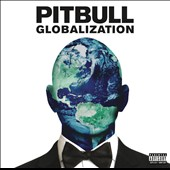 Pitbull: Globalization [PA] *