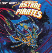 Lenny White: The Adventures of Astral Pirates