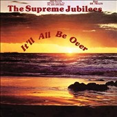 Supreme Jubilees: It'll All Be Over [Digipak]