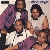 Mtume: Juicy Fruit