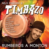 Timbazo/Nils Fischer: Rumberos a Montón