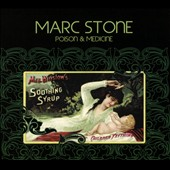 Marc Stone: Poison and Medicine [Digipak]
