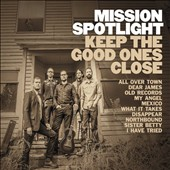 Mission Spotlight: Keep the Good Ones Close