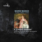 Marin Marais: Suites for two violes / Jonathan Dunford, Sylvia Abramowicz, Thomas Dunford
