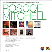 Roscoe Mitchell: Roscoe Mitchell: The Complete Remastered [Box]