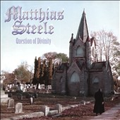 Matthias Steele: Question of Divinity