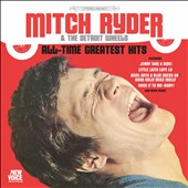 Mitch Ryder: All-Time Greatest Hits [6/10] *