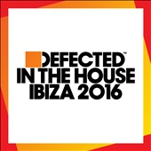 Various Artists: Defected in the House Ibiza 2016