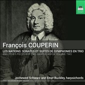 François Couperin - Music for Two Haprsichords, Vol. 2: Les Nations; Concerts Royaux; Pieces de Clavecin, books 2 & 3 / Jochewed Schwarz and Emer Buckley, harpsichords