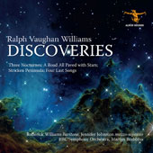 Ralph Vaughan Williams 'Discoveries' - Three Nocturnes; A Road All Paved with Stars; Stricken Peninsula; Four Last Songs / Roderick Williams, baritone; Jennifer Johnston, mz; Brabbins, BBC SO