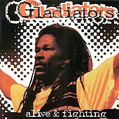 The Gladiators: Alive & Fighting