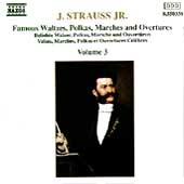 Strauss: Famous Waltzes, Polkas, Marches, Overtures Vol 3