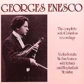 Georges Enesco - The Complete Solo Columbia Recordings