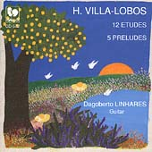 Villa-Lobos: 12 Etudes, 5 Preludes / Dagoberto Linhares