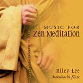 Riley Lee: Music for Zen Meditation