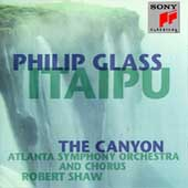 Glass: Itaipu, The Canyon / Shaw, Atlanta SO & Chorus