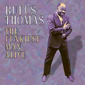 Rufus Thomas: The Funkiest Man Alive: The Stax Funk Sessions 1967-1975