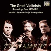 The Great Violinists - Recordings from 1900-1913