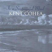 Kent Cohea: In a Sentimental Mood *