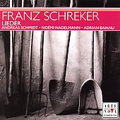 Schreker: Lieder / Schmidt, Nadelmann, Baianu