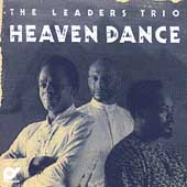 The Leaders Trio: Heaven Dance